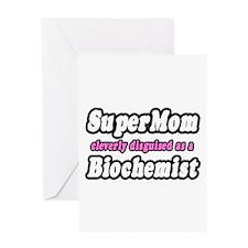 """SuperMom...Biochemist"" Greeting Card"