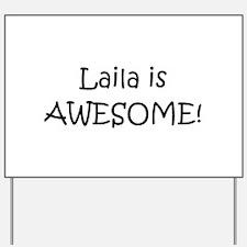 Laila Yard Sign