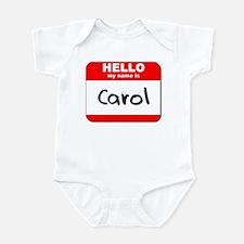 Hello my name is Carol Infant Bodysuit