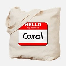 Hello my name is Carol Tote Bag