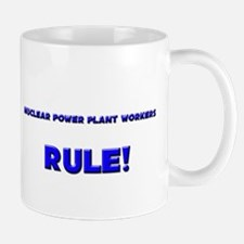 Nuclear Power Plant Workers Rule! Mug