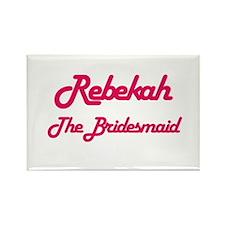 Rebekah - The Bridesmaid Rectangle Magnet