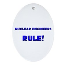 Nuclear Engineers Rule! Oval Ornament