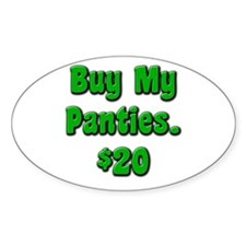 Buy My Panties Oval Decal