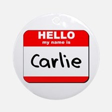 Hello my name is Carlie Ornament (Round)