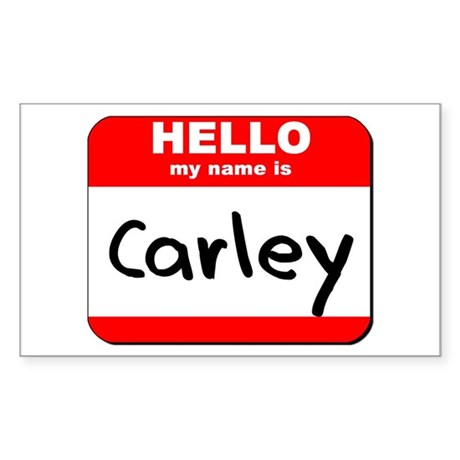 Hello my name is Carley Rectangle Sticker