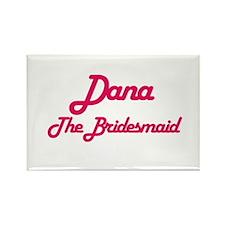 Dana - The Bridesmaid Rectangle Magnet