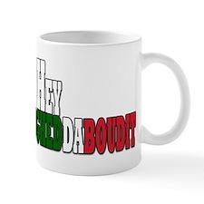 Hey fughedaboudit Mug