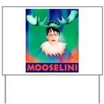 Sarah Palin is Mooselini Yard Sign