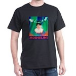 Sarah Palin is Mooselini Dark T-Shirt