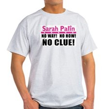 Palin: No Clue! T-Shirt
