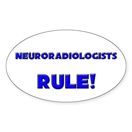 Neuroradiologists Rule! Oval Sticker