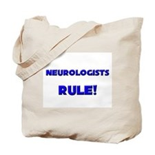 Neurologists Rule! Tote Bag