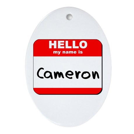 Hello my name is Cameron Oval Ornament