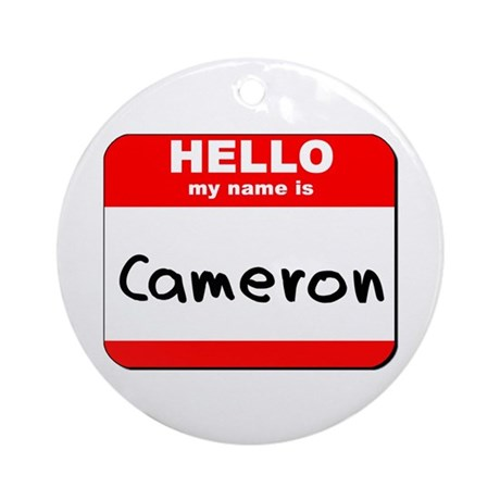 Hello my name is Cameron Ornament (Round)