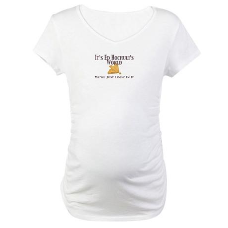 It's Ed's World Maternity T-Shirt