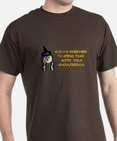 SPEND TIME WITH GHOULFRIENDS T-Shirt
