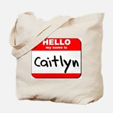 Hello my name is Caitlyn Tote Bag