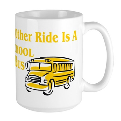 My other Ride Is A School Bus Large Mug