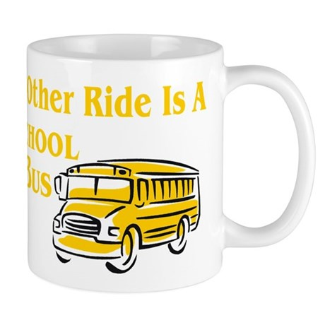 My other Ride Is A School Bus Mug