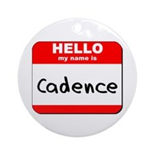 Hello my name is Cadence Ornament (Round)