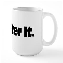 Just Alter It Mug