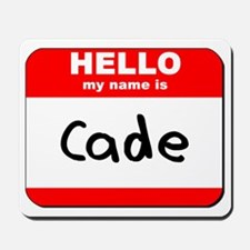 Hello my name is Cade Mousepad