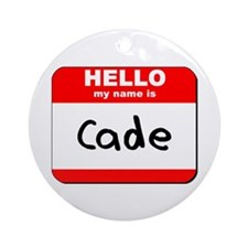 Hello my name is Cade Ornament (Round)