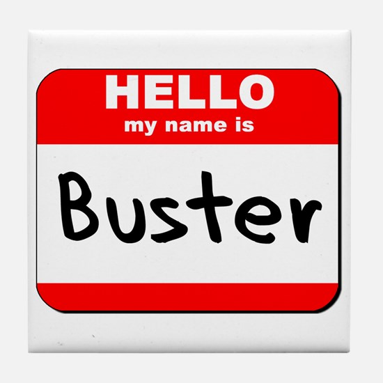 Hello my name is Buster Tile Coaster