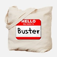 Hello my name is Buster Tote Bag