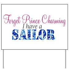 Forget Prince Charming, I hav Yard Sign