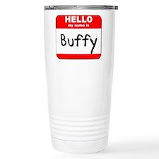Hello my name is Buffy Travel Mug