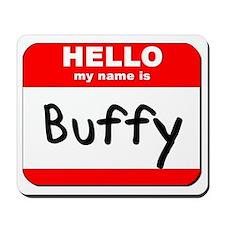 Hello my name is Buffy Mousepad
