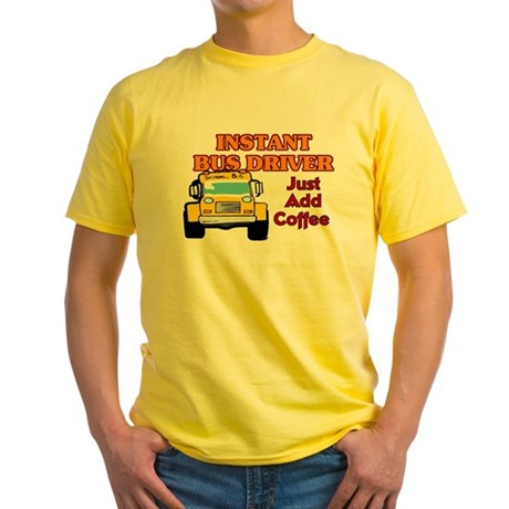 Instant Bus Driver... Yellow T-Shirt