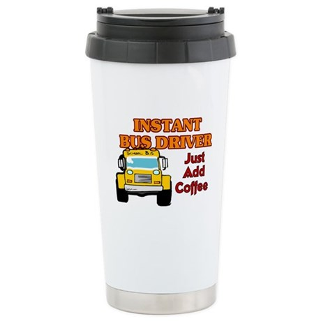 Instant Bus Driver... Stainless Steel Travel Mug