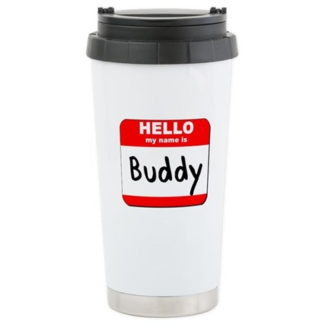 Hello my name is Buddy Stainless Steel Travel Mug