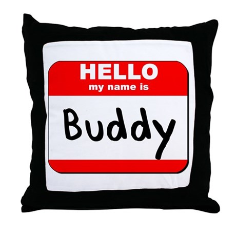 Hello my name is Buddy Throw Pillow