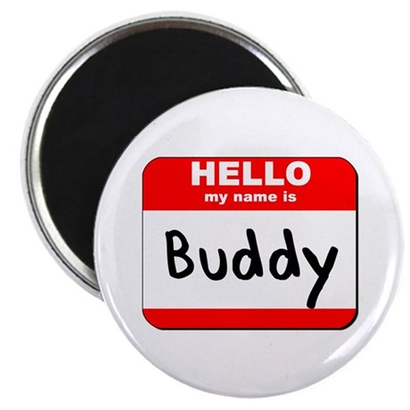 Hello my name is Buddy Magnet