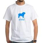 got bulldog? LT Blue White T-Shirt