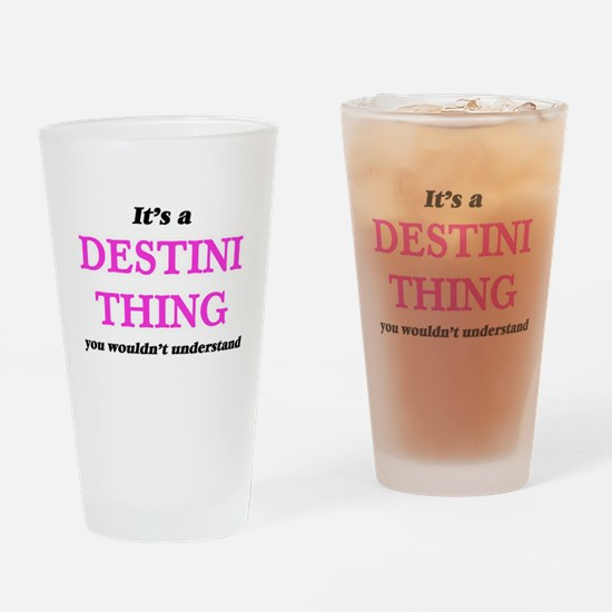 It's a Destini thing, you would Drinking Glass