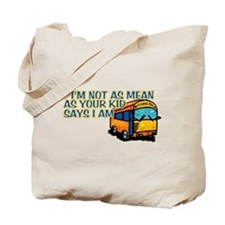 I'm Not As mean... Tote Bag