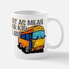 I'm Not As mean... Mug
