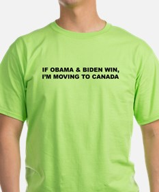 If Obama & Biden Win, I'm Moving To Canada T-Shirt
