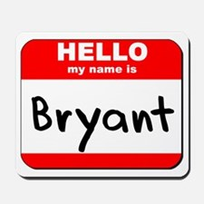 Hello my name is Bryant Mousepad