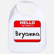 Hello my name is Bryanna Bib