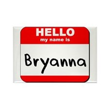 Hello my name is Bryanna Rectangle Magnet