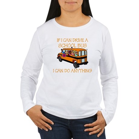If I Can Drive A School Bus.. Women's Long Sleeve