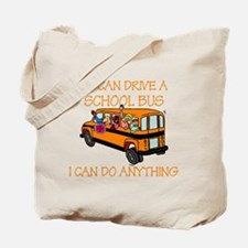 If I Can Drive A School Bus.. Tote Bag