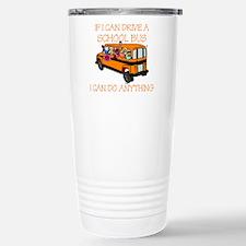 If I Can Drive A School Bus.. Travel Mug