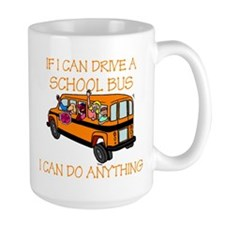 If I Can Drive A School Bus.. Mug